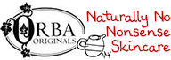 Orba Originals :: Naturally No Nonsense Skincare!